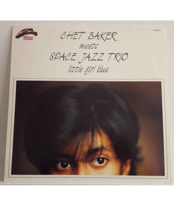 BAKER CHET MEET SPACE JAZZ TRIO - LITTLE GIRL BLUE